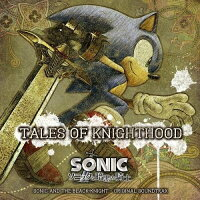 ソニックと暗黒の騎士 ORIGINAL SOUNDTRAX -TALES OF KNIGHTHOOD-/CD/WWCE-31198