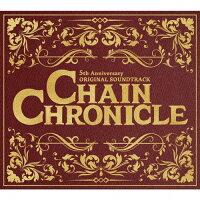 CHAIN CHRONICLE 5th Anniversary ORIGINAL SOUNDTRACK/CD/WWCE-31415