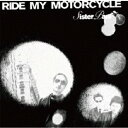 RIDE MY MOTORCYCLE/CD/EHCD-0004