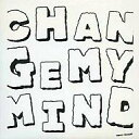 Change My Mind/CD/ZT-0008