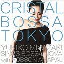 CRYSTAL BOSSA TOKYO/CD/EGPF-009