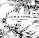 UNCHAIN SOUNDS/CD/UCD-002