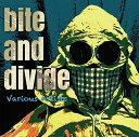 BITE AND DIVIDE/CD/MER-015