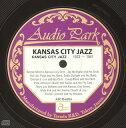 カンザス シティジャズ(1923~1941)~ベニー・モーテンからC・パーカーへ~/CD/APCD-6014