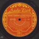 エディ・コンドンと仲間達 第1集(1933~1943)~スイング編~/CD/APCD-6024