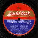 ビ・バップ・ヴォーカルとビッグ・バンド 第二集(1945~1953)/CD/APCD-6054