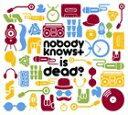 nobodyknows+ is dead?/CD/TNK-029