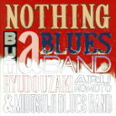 NOTHING BUT a BLUES BAND III/CD/RUCD-0007