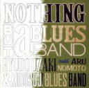 NOTHING BUT a BLUES BAND/CD/RUCD-0002