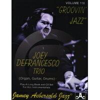 楽譜 ジェイミー Vol.118 ジョーイ・デフランシスコ・B3オルガン曲集 CD付 VOLUME 118 - JOEY DEFRANCESCO - GROOVIN' JAZZ - PLAY-A-LONG WITH B3 ORGAN! 輸入楽譜