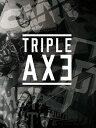 TRIPLEAXE TOUR'17/DVD/TATR-001