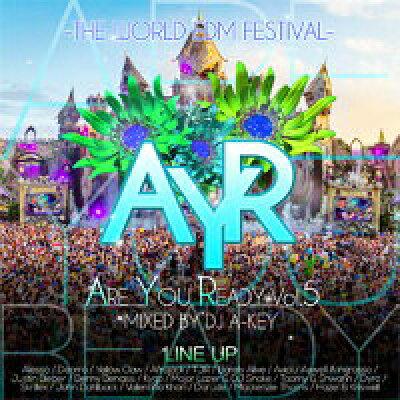 MixCD MIX CD Are You Ready Vol.5 -The World EDM Festival-  DJ A-Key 2