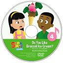 CD Super Simple Songs 4 Do you Like Broccoli Ice Cream? ブロッコリーアイスは好き? キッズソングコレクション