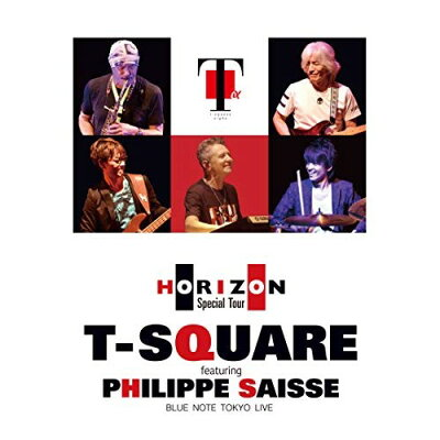 T-SQUARE featuring Philippe Saisse ~ HORIZON Special Tour ~@ BLUE NOTE TOKYO/DVD/OLBL-70014