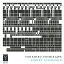 TAKAHIRO YOSHIKAWA-ROBERT SCHUMANN/CD/YIL-003