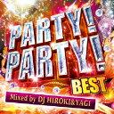 パーティー!パーティー!・ベスト・ミックスド・バイ・DJ・ヒロキ&ヤギ/CD/GRVY-104