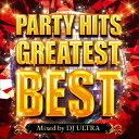 パーティー・ヒッツ・グレイテスト・ベスト・ミックスド・バイ・DJ ULTRA/CD/GRVY-118
