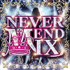 NEVER END MIX/CD/GRVY-185
