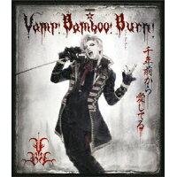 SHINKANSEN☆RX「Vamp Bamboo Burn~ヴァン!バン!バーン!~」/Blu-ray Disc/JAXA-5036