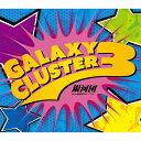 Galaxy Cluster 3/CDシングル(12cm)/XSCL-36