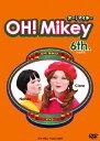 OH!Mikey 6th/DVD/FFBV-0006