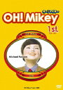 OH!Mikey 1st./DVD/FFBV-1001