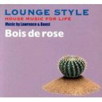 ハウス・ミュージック・フォー・ライフ:ボワ・ドゥ・ローズ/CD/LSMR-005