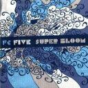 SUPER BLOOM/CD/XQDH-1002