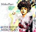 スーパー・ベスト・オブ・ミシュコ・プラヴィ/CD/JUR-1
