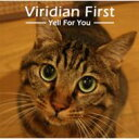 Viridian First ~Yell For You~/CD/TM-1101