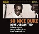 Duke Jordan ヂュークジョーダン / So Nice Duke 輸入盤