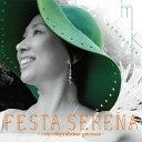 FESTA SERENA ~com companheirospreciosos~/CD/MY-1238