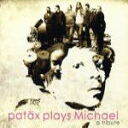 Patax / Patax Plays Michael 輸入盤