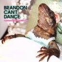Brandon Can't Dance / Graveyard Of Good Times 輸入盤