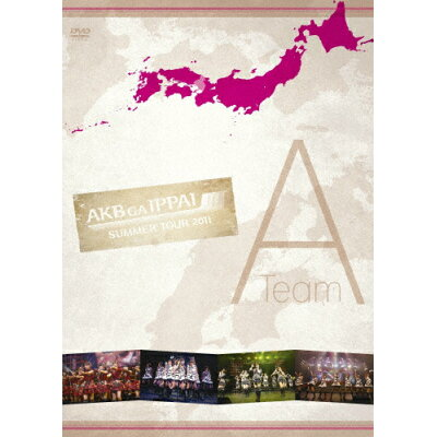 AKB48「AKBがいっぱい~SUMMER TOUR 2011~」TeamA/DVD/AKB-D2105