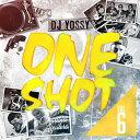 オールジャンル・フレンチ・モンタナ(MixCD)One Shot Vol.6 / DJ Yossy