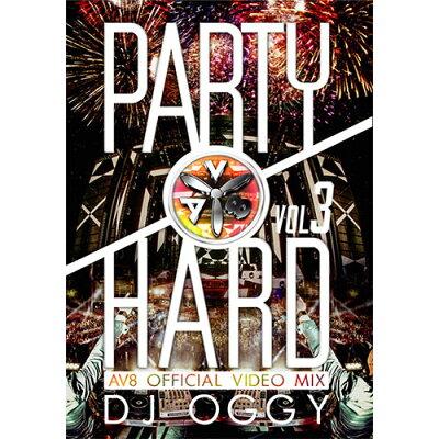 PARTY HARD VOL.3 AV8 OFFICIAL VIDEO MIX DJ OGGY (国内盤DVD)