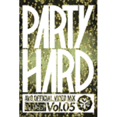Party Hard Vol.5 -AV8 Official Video Mix- / DJ Oggy