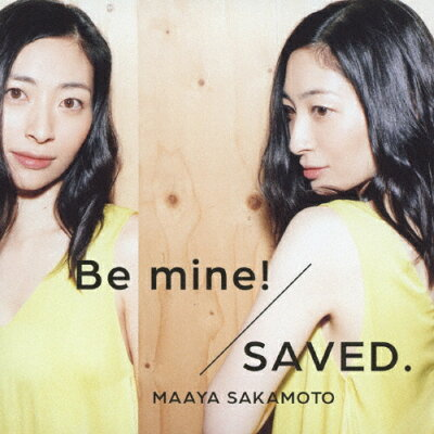Be mine!/SAVED.(初回限定盤/世界征服盤)/CDシングル(12cm)/VTZL-72