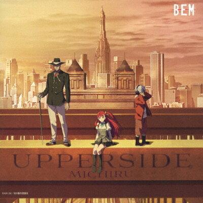 TVアニメ「BEM」オリジナルサウンドトラック UPPERSIDE/CD/VTCL-60506