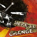 Here We Change/CD/RHMR-001