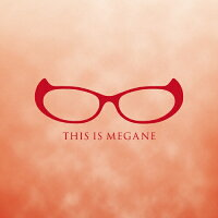 THIS IS MEGANE/CDシングル(12cm)/CTPR-2004