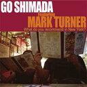 島田剛 feat. MARK TURNER / What Do You Recommend In New York?