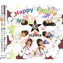 Happy Family/CDシングル(12cm)/NIJI-1011