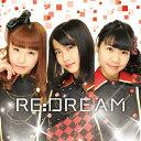 Re:DREAM/CDシングル(12cm)/RERE-1061
