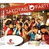 TAKOYAKI☆PARTY/CDシングル(12cm)/O24G-1021