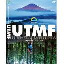 UTMF 2015 ウルトラトレイル・マウントフジ2015   DVD