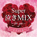 Super 泣きMIX -for you-/CD/ZLCP-0302