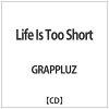 Life Is Too Short/CD/BZCD-128