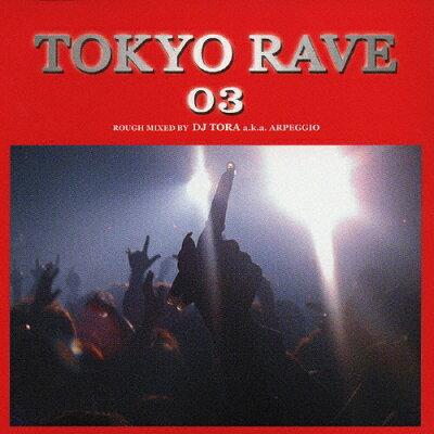 Tokyo Rave 03 ~Love Anthem~/CD/FARM-0036